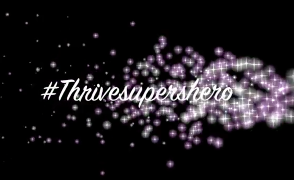 #THRIVESUPERSHERO